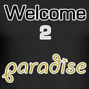 Welcome 2 paradise - Männer Slim Fit T-Shirt