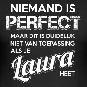 Niemand is perfect. Persoonlijk cadeau Laura. - slim fit T-shirt