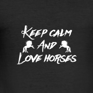 Keep Calm and Love Horses - Männer Slim Fit T-Shirt