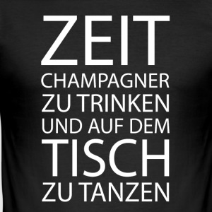 ++ Time to drink champagne ++ - Men's Slim Fit T-Shirt