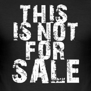 This is not for Sale - Männer Slim Fit T-Shirt