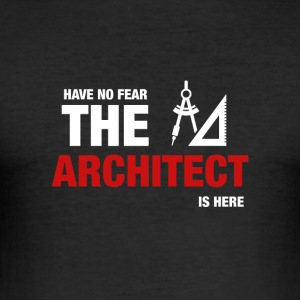 Heb geen angst hier is de Architect - slim fit T-shirt