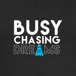 BUSY CHASING DREAMS - Men's Slim Fit T-Shirt