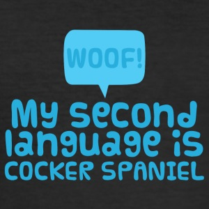 Dog / Cocker Spaniel: Woof! My Second Language Is - Men's Slim Fit T-Shirt