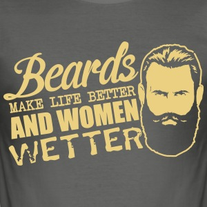 Beards make life better and women wetter - Men's Slim Fit T-Shirt