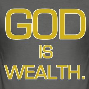 God is wealth. - Men's Slim Fit T-Shirt
