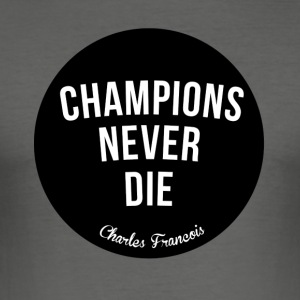 Champions Never Die - Herre Slim Fit T-Shirt