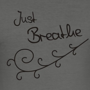 Just Breathe - slim fit T-shirt
