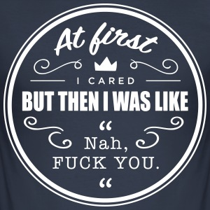At First I Cared - Men's Slim Fit T-Shirt