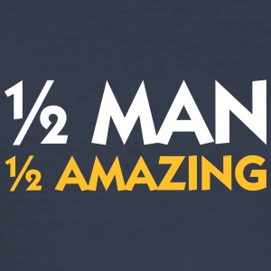Half Man. Half Amazing! - Men's Slim Fit T-Shirt
