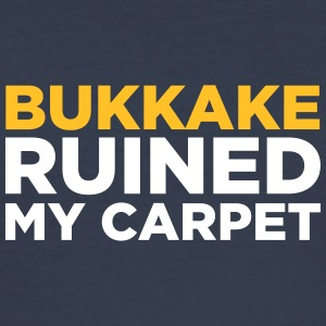 Bukkake Has Ruined My Carpet! - Men's Slim Fit T-Shirt