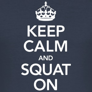 Keep calm and SQUAT on - Männer Slim Fit T-Shirt