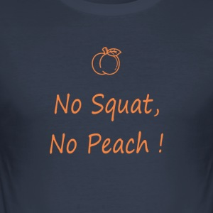 No squatting, no peach - Men's Slim Fit T-Shirt