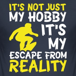 skateboarding is not just my hobby! - Men's Slim Fit T-Shirt