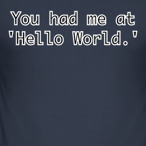 You had me at Hello World - slim fit T-shirt