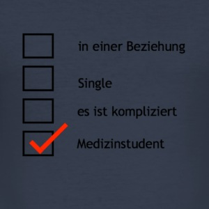 Medizinstudent und single? - Männer Slim Fit T-Shirt