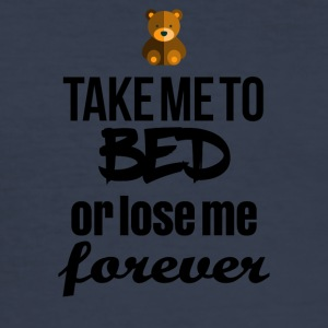Take me to bed or lose me forever - Männer Slim Fit T-Shirt