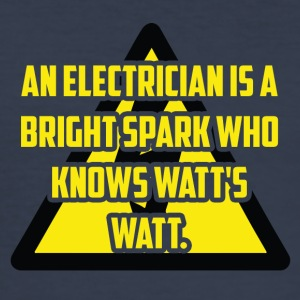 Electrician: An Electrician is a bright spark who - Men's Slim Fit T-Shirt