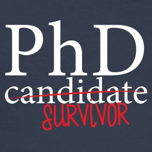 Doctor / Physician: PhD candidate or survivor? - Men's Slim Fit T-Shirt
