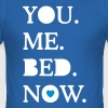 you. me. bed. now. - Men's Slim Fit T-Shirt