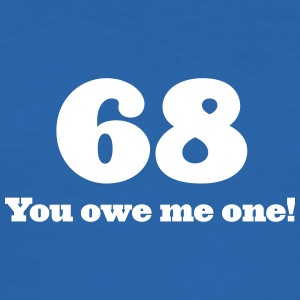 68: You Owe Me One! - Men's Slim Fit T-Shirt