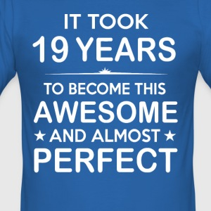 It took 19 years to become this awesome - Men's Slim Fit T-Shirt