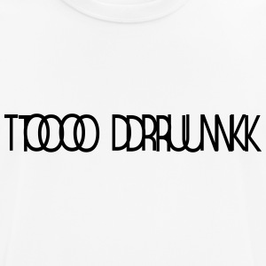 TOO DRUNK 1 - T-shirt respirant Homme