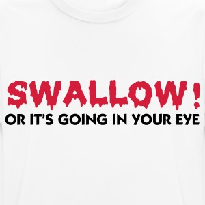 Please swallow, otherwise it goes into the eye!