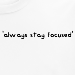 'Always stay focused' ThisJu Official Merch - Men's Breathable T-Shirt