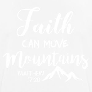 Faith can move mountains - Männer T-Shirt atmungsaktiv