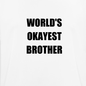 WORLD'S BROTHER OKAYEST - mannen T-shirt ademend