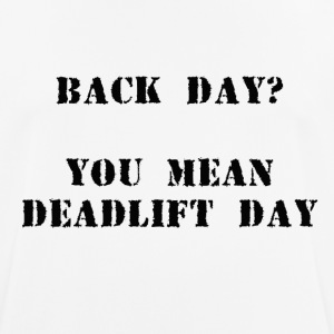Deadlift day - Men's Breathable T-Shirt