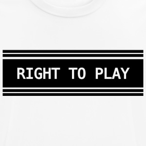 Right to Play - Männer T-Shirt atmungsaktiv