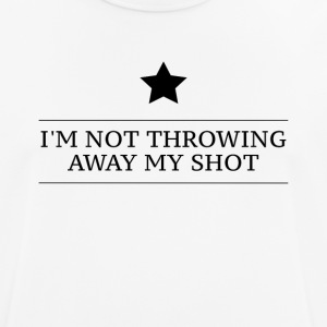 Hamilton I'm Not Throwing Away My Shot - Men's Breathable T-Shirt