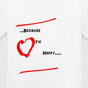 Because I'm Happy - Men's Breathable T-Shirt