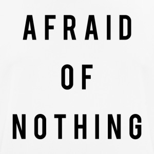 Afraid Of Nothing - Men's Breathable T-Shirt