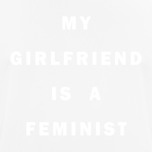 My girlfriend is a FEMINIST - Camiseta hombre transpirable