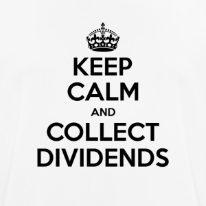 Keep Calm and Collect Dividends - Men's Breathable T-Shirt