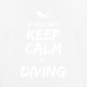 IF YOU CAN NOT KEEP CALM GO DIVING - Men's Breathable T-Shirt