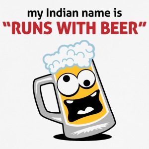 My Indian Name Is Runs With Beer! - Men's Breathable T-Shirt