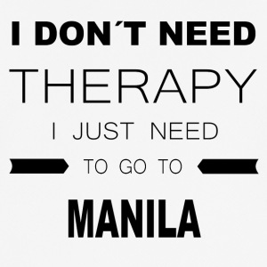 i dont need therapy i just need to go to MANILA - Männer T-Shirt atmungsaktiv