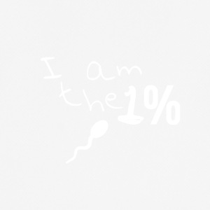 I am the one percent - I am the 1% - sperm - Men's Breathable T-Shirt