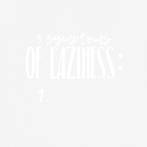 Laziness - the 5 symptoms - funny design - Men's Breathable T-Shirt