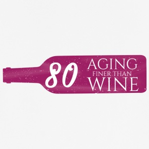 80th birthday: Aging Finer Than Wine - Men's Breathable T-Shirt