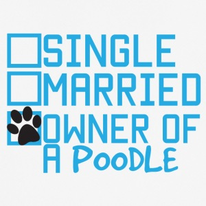 Dog / Poodle: Single, Married, Owner of A Poodle - Men's Breathable T-Shirt