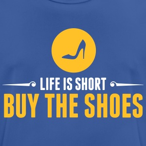 Life Is Short. Buy The Shoes! - Men's Breathable T-Shirt
