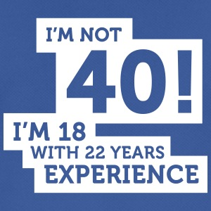 40 Years? I'm 18 With 22 Years Experience! - Men's Breathable T-Shirt