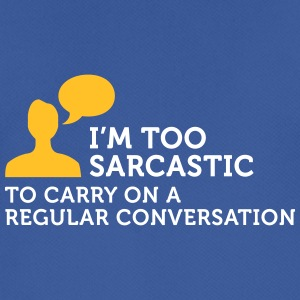 I'm Too Sarcastic For A Normal Conversation! - Men's Breathable T-Shirt