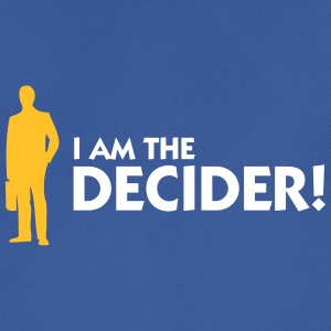 I'm The Decider! - Men's Breathable T-Shirt