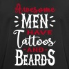 Awesome men have tattoos and beards 2clr - Men's Breathable T-Shirt